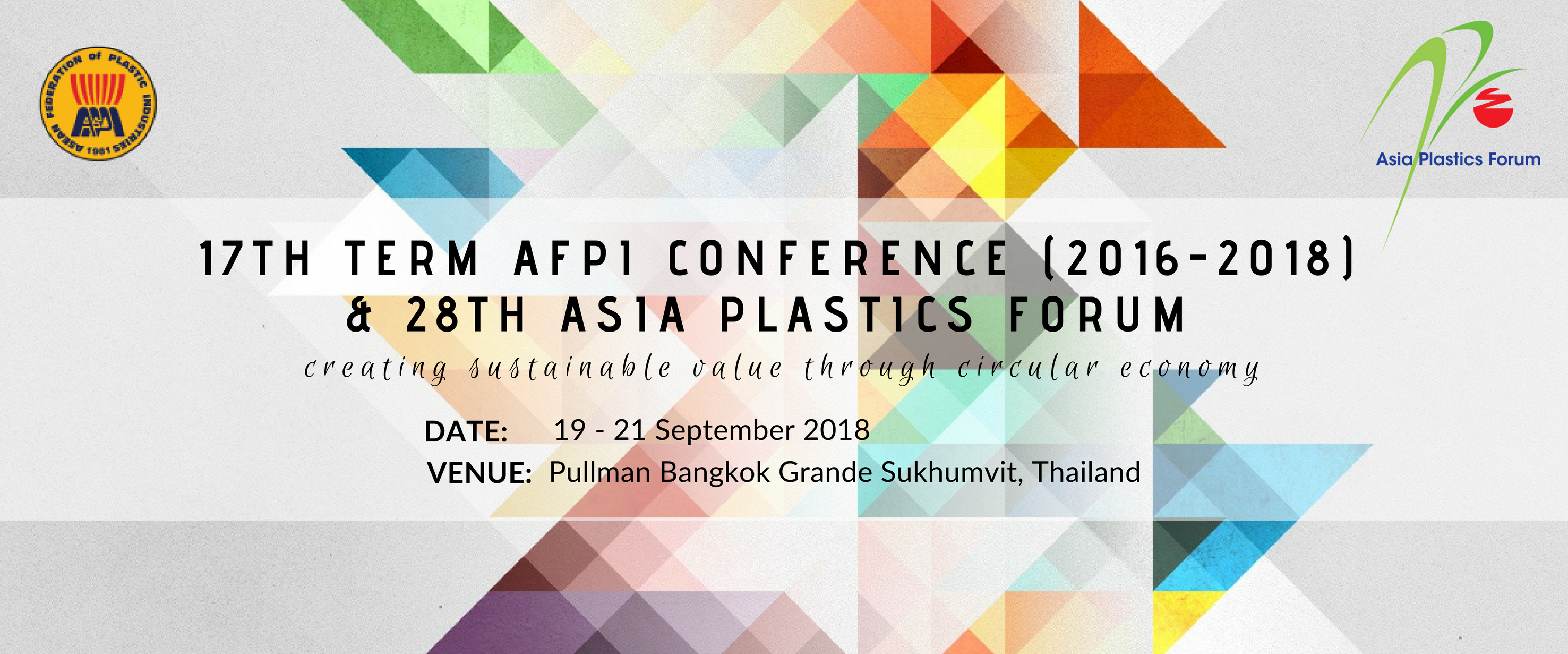28th Asia Plastics Forum 2018 and 17th Term AFPI Conference (2016 - 2018) @ Pullman Bangkok Grande Sukhumvit, Thailand.  | กรุงเทพมหานคร | Thailand