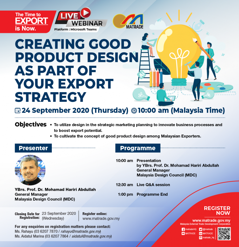 """CREATING GOOD PRODUCT DESIGN AS PART OF YOUR  EXPORT STRATEGY"" @ http://www.matrade.gov.my (via Microsoft Teams)"